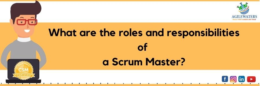roles-and-responsibilities-of-a-scrum-master